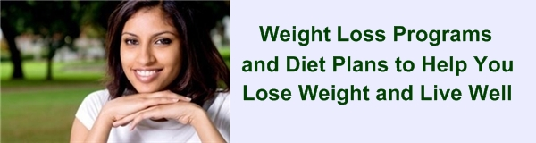 Weight Loss Programs and Diet Plans to help you Lose Weight, Live Well.